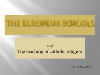 THE EUROPEAN SCHOOLS