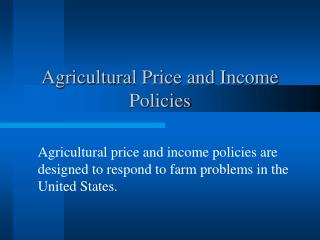 Agricultural Price and Income Policies