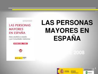 LAS PERSONAS MAYORES EN ESPAÑA INFORME 2008