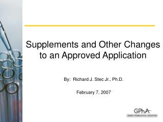 Supplements and Other Changes to an Approved Application