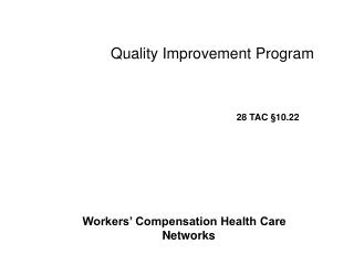 Quality Improvement Program 28 TAC §10.22