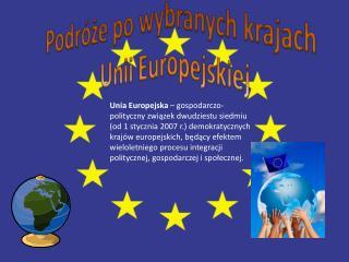 Podróże po wybranych krajach  Unii Europejskiej