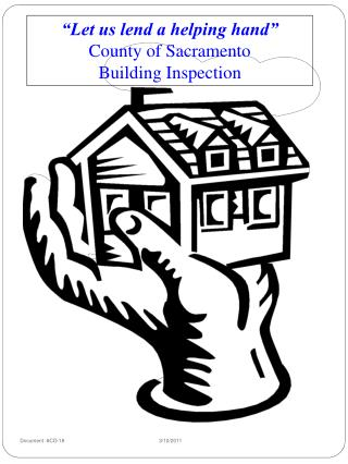 """Let us lend a helping hand""   County of Sacramento            Building Inspection"