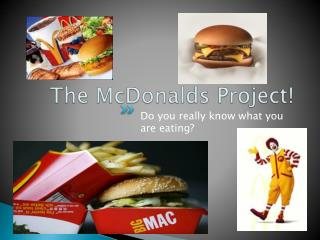 The McDonalds Project!