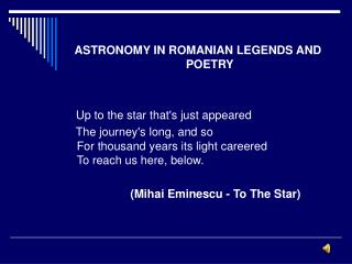 ASTRONOMY IN ROMANIAN LEGENDS AND POETRY  Up to the star that's just appeared