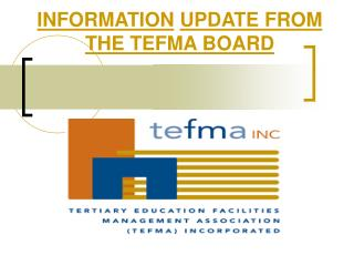 INFORMATION UPDATE FROM THE TEFMA BOARD