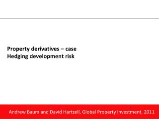 Property derivatives – case Hedging development risk