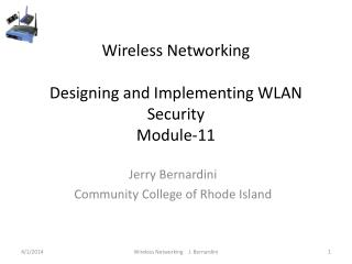 Wireless Networking  Designing and Implementing WLAN Security Module-11