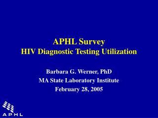 APHL Survey HIV Diagnostic Testing Utilization