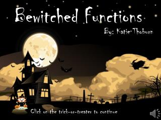 Bewitched Functions