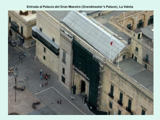 Entrada al Palacio del Gran Maestro (Grandmaster's Palace), La Valeta