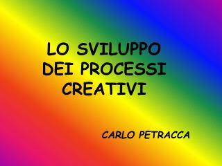 LO SVILUPPO  DEI PROCESSI CREATIVI