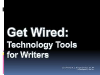 Get Wired:  Technology Tools  for Writers