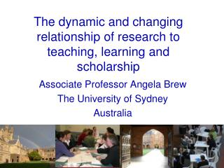 The dynamic and changing relationship of research to teaching, learning and scholarship