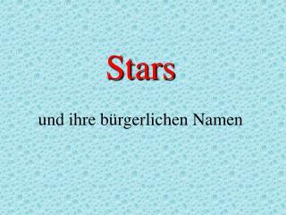 Stars und ihre bürgerlichen Namen