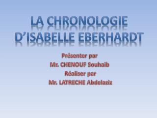 La Chronologie d'Isabelle Eberhardt
