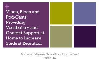 Michelle Halvorsen, Texas School for the Deaf Austin, TX