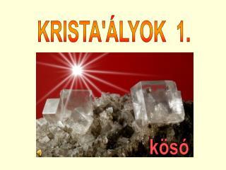 KRISTA'ÁLYOK  1.