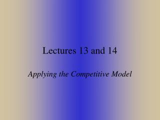 Lectures 13 and 14
