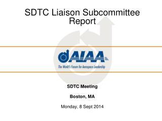 SDTC Liaison Subcommittee Report