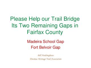 Please Help our Trail Bridge Its Two Remaining Gaps in Fairfax County