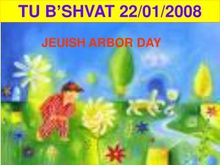TU B'SHVAT 22/01/2008