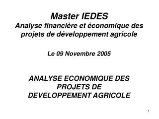 Master IEDES Analyse financi re et  conomique des projets de d veloppement agricole  Le 09 Novembre 2005