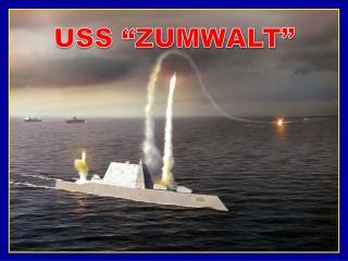 """USS """"ZUMWALT"""""""
