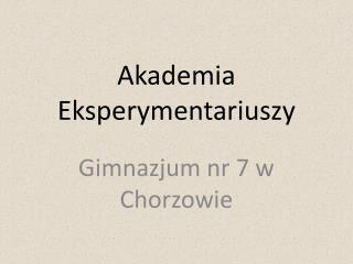 Akademia   Eksperymentariuszy