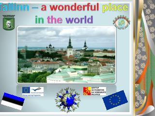 Tallinn –  a  wonderful place in the world