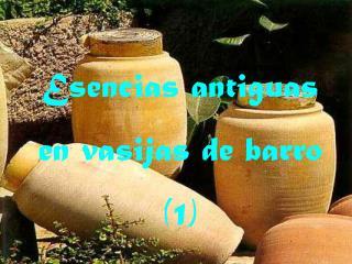Esencias antiguas en vasijas de barro (1)