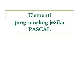 Elementi  programskog jezika PASCAL