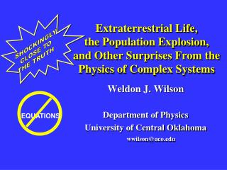 Extraterrestrial Life,  the Population Explosion, and Other Surprises From the Physics of Complex Systems