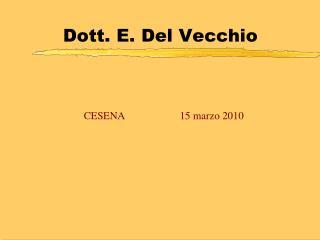 Dott. E. Del Vecchio