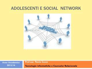 ADOLESCENTI e social  network