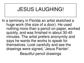 JESUS LAUGHING!