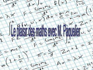 Le plaisir des maths avec M. Paquelier