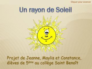 Projet de Jeanne,  Maylis  et Constance, élèves de 5 ème  au collège Saint Benoît