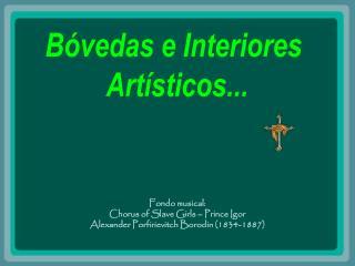 Bóvedas e Interiores  Artísticos...