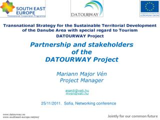 Partnership and stakeholders  of the  DATOURWAY Project Mariann Major Vén Project Manager