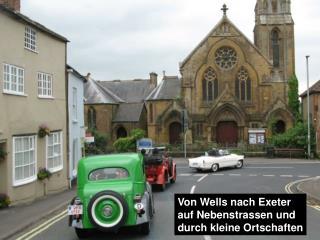 Von Wells nach Exeter  auf Nebenstrassen und  durch kleine Ortschaften