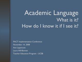 Academic Language What is it? How do I know it if I see it?