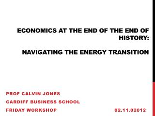 Economics at the end of the end of history:  navigating the energy transition