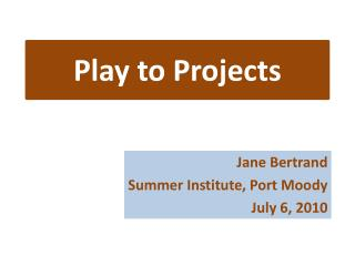 Play to Projects