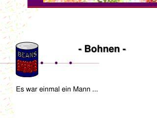 - Bohnen  -