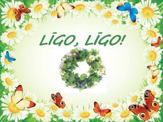 LĪGO, LĪGO!