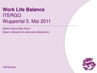 Work Life Balance ITERGO Wuppertal 5. Mai 2011