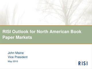 RISI Outlook for North American Book Paper Markets