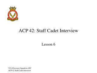 ACP 42: Staff Cadet Interview