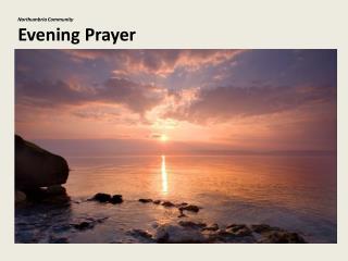 Northumbria Community Evening  Prayer